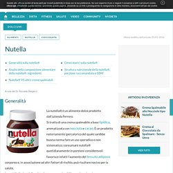 Nutella ® Analisi e Proprietà Nutrizionali
