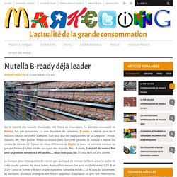 Nutella B-ready déjà leaderMARKETING PGC