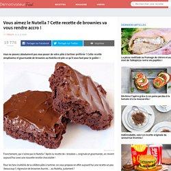 Vous aimez le Nutella ? Cette recette de brownies va vous rendre accro !