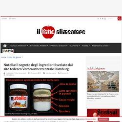 Nutella: il segreto degli ingredienti svelato da un sito tedesco