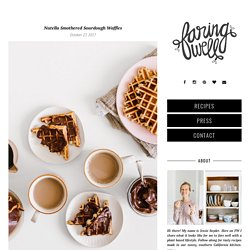 Nutella Smothered Sourdough Waffles » Faring Well
