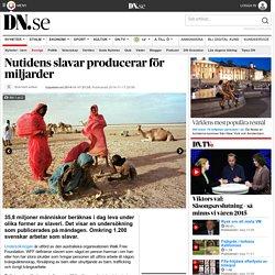 Nutidens slavar producerar för miljarder
