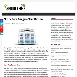 NutraPure Fungus Clear Supplement Review - My Results!
