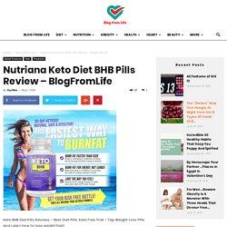 Nutriana Keto Diet BHB Pills Review - BlogFromLife