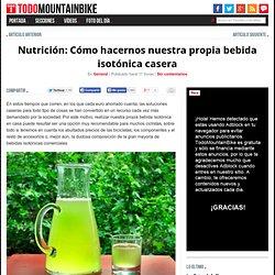 Nutrición: Cómo hacernos nuestra propia bebida isotónica casera