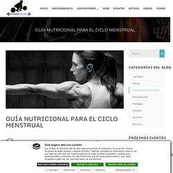 GUÍA NUTRICIONAL PARA EL CICLO MENSTRUAL