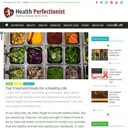 Top 5 Nutrient Foods For A Healthy Life - Health Perfectionist