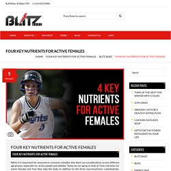 Look at Four Key Nutrients for Active Females