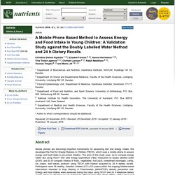 NUTRIENTS - 2016 - A Mobile Phone Based Method to Assess Energy and Food Intake in Young Children: A Validation Study against the Doubly Labelled Water Method and 24 h Dietary Recalls