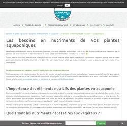 Les besoins en nutriments de vos plantes aquaponiques - Aquaponie France