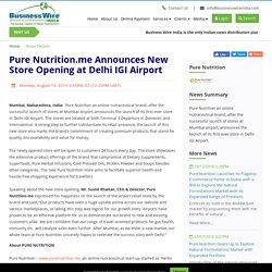 Pure Nutrition.me Announces New Store Opening at Delhi IGI Airport