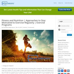 Approaches to Stay Motivated to Exercise Regularly