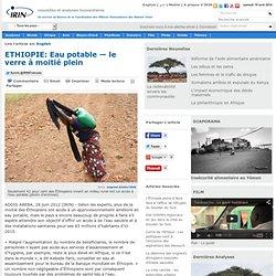 ETHIOPIE: Eau potable — le verre à moitié plein