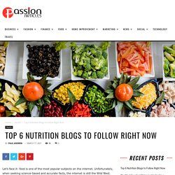 Top 6 Nutrition Blogs to Follow Right Now