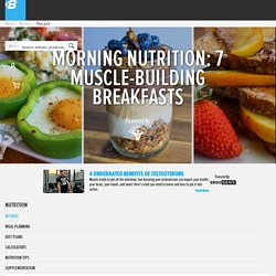 Morning Nutrition: 7 Muscle-Building Breakfasts