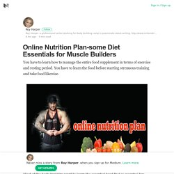 Online Nutrition Plan-some Diet Essentials for Muscle Builders