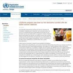 L'Estonie impose une taxe sur les boissons sucrées afin de lutter contre l'obésité