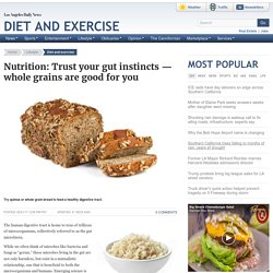 Nutrition: Trust your gut instincts — whole grains are good for you
