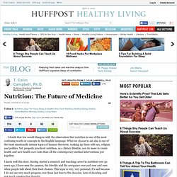 T. Colin Campbell, Ph.D.: Nutrition: The Future of Medicine