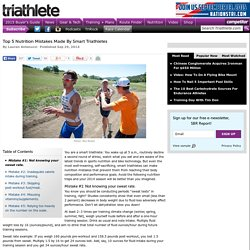 Top 5 Nutrition Mistakes Made By Smart Triathletes