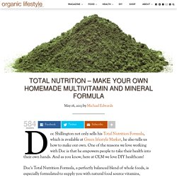 Total Nutrition – Make your own Homemade Multivitamin and Mineral Formula