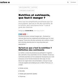 Nutrition et nutriments, que faut-il manger ?: Manger sain pour rester en bonne santé et garder la forme