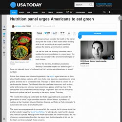 Nutrition panel urges Americans to eat green