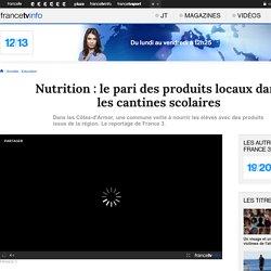 FRANCE 3 01/02/16 Nutrition : le pari des produits locaux dans les cantines scolaires