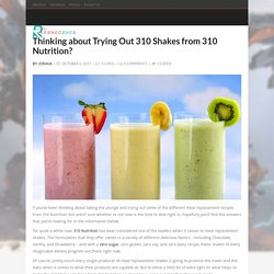 Thinking about Trying Out 310 Shakes from 310 Nutrition?