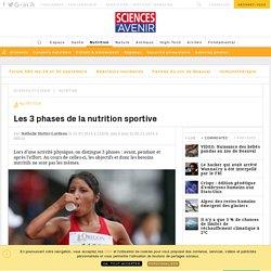 Les 3 phases de la nutrition sportive - Sciencesetavenir.fr