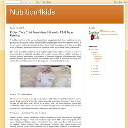 Nutrition4kids: Protect Your Child From Malnutrition with PEG Tube Feeding