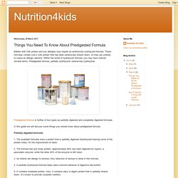 Things You Need To Know About Predigested Formula – Nutrition4kids