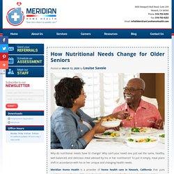 How Nutritional Needs Change for Older Seniors