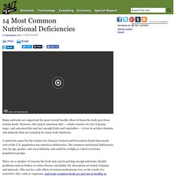 Most common nutritional deficiencies: Iron, copper, calcium, among top