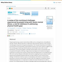 A review of the nutritional challenges experienced by people living with severe mental illness: a role for dietitians in addressing physical health gaps - Teasdale - 2017 - Journal of Human Nutrition and Dietetics