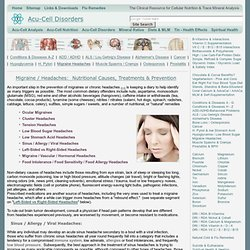 Migraine Headaches: Nutritional causes, therapies, remedies & prevention