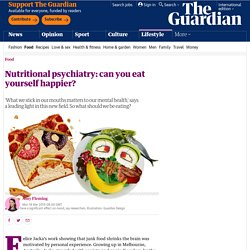 Nutritional psychiatry: can you eat yourself happier?
