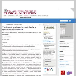 Am J Clin Nutr (July 29, 2009). Nutritional quality of organic foods: a systematic revie