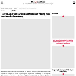 How to Address Nutritional Needs of Young Kids in a Hassle-Free Way