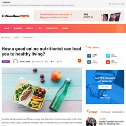 Benefits of an Online Nutritionist for healthy living.