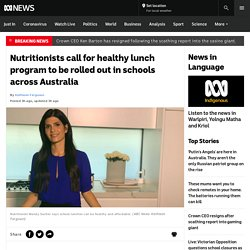 Nutritionists call for healthy lunch program to be rolled out in schools across Australia