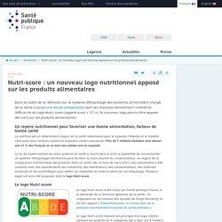 Nutri-score : un nouveau logo nutritionnel apposé sur les produits alimentaires / Santé Publique France, avril 2017