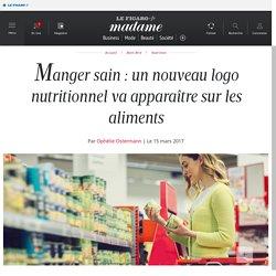 Manger sain : un nouveau logo nutritionnel va apparaître sur...