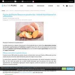 Farine de patate douce en poudre bio : Intérêt nutritionnel et utilisations