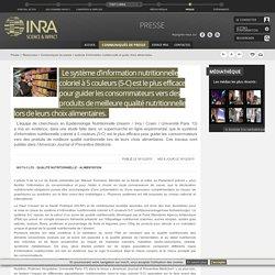 INRA 16/12/15 Le système d'information nutritionnelle coloriel à 5 couleurs (5-C) est le plus efficace pour guider les consommateurs vers des produits de meilleure qualité nutritionnelle lors de leurs choix alimentaires.