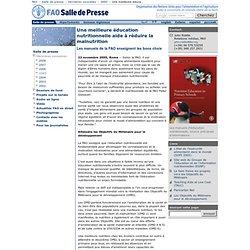 FAO 22/11/05 Une meilleure éducation nutritionnelle aide à réduire la malnutritionLes manuels de la FAO enseignent les bons choi