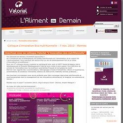 POLE VALERIAL - Colloque L'innovation, arme anti-gaspi alimentaire - 27 nov. 2012 - Rennes - Présentations en ligne.