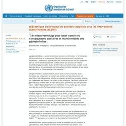 OMS - MARS 2012 - Traitement vermifuge pour lutter contre les conséquences sanitaires et nutritionnelles des géohelminthes