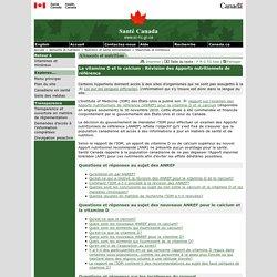SANTE CANADA 29/11/10 La vitamine D et le calcium : Révision des apports nutritionnels de référence