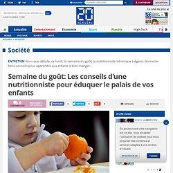Semaine du goût: Les conseils d'une nutritionniste pour éduquer le palais de vos enfants